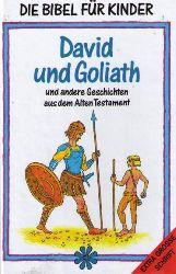 Regina, Zwerger und Kreiner Christine:  David und Goliath und andere Geschichten aus dem alten Testament (Die Bibel fuer Kinder)