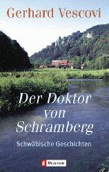 Vescovi, Gerhard:  Der Doktor von Schramberg. Schwäbische Geschichten.