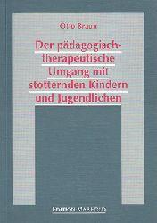 Braun, Otto:  Der pädagogisch-therapeutische Umgang mit stotternden Kindern und Jugendlichen Eine historisch-systematische Studie.