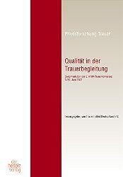 Qualität in der Trauerbegleitung. Dokumentation der 2. NRW-Trauerkonferenz, 9./10.Juni 2002.
