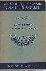 Kracke, Arthur:  De vita et moribus familiae cuiusdam Romanae (incl. Beilage: Vokabeln + Anmerkungen)