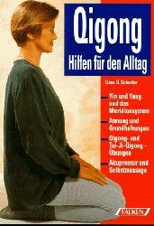 Schoefer, Liane Ursula:  Qigong. Hilfen für den Alltag. Chinesische Atem- und Bewegungsübungen.