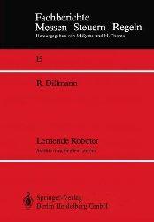 Dillmann, R.:  Lernende Roboter. Aspekte Maschinellen Lernens (Fachberichte Messen - Steuern - Regeln)