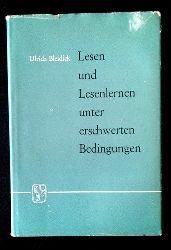 Bleidick, Ulrich:  Lesen und Lesenlernen unter erschwerten Bedingungen.