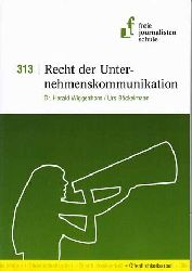 Wiggenhorn, Dr. Harald und Urs Böckelmann:  Modul 313: Recht der Unternehmenskommunikation.