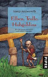 Arrowsmith, Nancy:  Elfen, Trolle, Hobgoblins. Die Geister von Mittelerde und andere Fabelwesen.