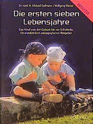 Stellmann, Michael und Wolfgang Warner:  Die ersten sieben Lebensjahre. Das Kind von der Geburt bis zur Schulreife. Ein medizinisch-pädagogischer Ratgeber.
