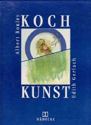 Bouley, Albert und Edith Gerlach:  Kochkunst.