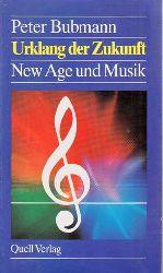 Bubmann, Peter:  Urklang der Zukunft. New age und Musik.