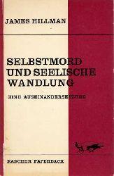 Hillman, James:  Selbstmord und seelische Wandlung. Eine Auseinandersetzung.