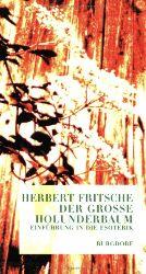 Fritsche, Herbert:  Der grosse Holunderbaum. Einführung in die Esoterik.