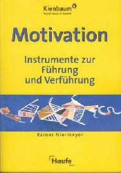 Niermeyer, Rainer:  Motivation. Instrumente zur Führung und Verführung.
