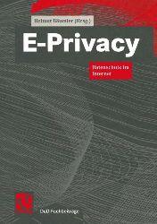 Bäumler, Helmut:  E-privacy. Datenschutz im Internet.
