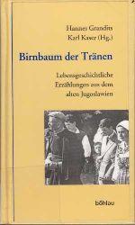 Grandits, Hannes und Karl Kaser:  Birnbaum der Tränen. Lebensgeschichtliche Erzählungen aus dem alten Jugoslawien.