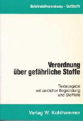 Ast, Günter:  Verordnung über gefährliche Stoffe : (Gefahrstoffverordnung - GefStoffV) ; [vom 26. August 1986] ; Textausg. mit amtl. Begründung u. Stoffliste.