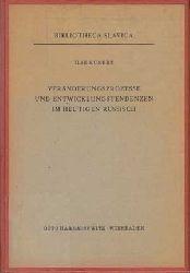 Kunert, Ilse:  Veränderungsprozesse und Entwicklungstendenzen im heutigen Russisch. Bibliothek Slavica.