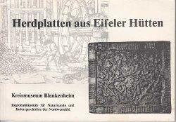 Herdplatten aus Eifeler Hütten. Motive, Technik und Arbeitsgeräte vom 15. bis zum Ende des 18. Jahrhunderts. Katalog zur Ausstellung.