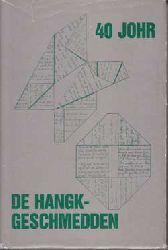 40 Johr de Hangkgeschmedden. Arbeiten der Solinger Mundartschriftstellergruppe.