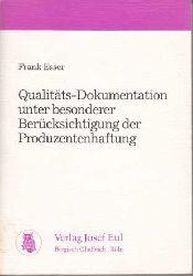 Esser, Frank:  Qualitäts-Dokumentation unter besonderer Berücksichtigung der Produzentenhaftung.