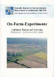 On-Farm-Experimente. Leitfaden, Thesen und Vorträge ; Workshop vom 23. bis 24. November 2011 in Kassel.
