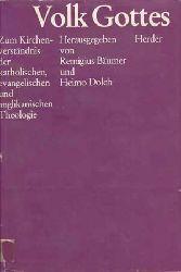 Bäumer, Remigius und Heimo Dolch:  Volk Gottes. Zum Kirchenverständnis der kahtolischen, evangelischen und anglikanischen Theologie.