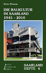 Dittmann, Marlen:  Die Baukultur im Saarland 1945-2010 (Saarland-Hefte)