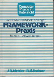 Franze, Emil und u.a.:  Framework-Praxis. Band 2: Anwendungen.
