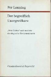 """Lönning, Per:  Der begreiflich Unergreifbare. """"Sein Gottes"""" und modern-theologische Denkstrukturen."""