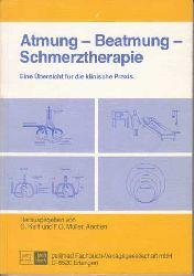 Kalff, Günter und Ch. Albers:  Atmung - Beatmung - Schmerztherapie. Eine Übersicht für die klinische Praxis.