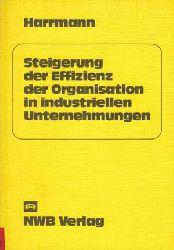 Harrmann, Alfred:  Steigerung der Effizienz der Organisation in industriellen Unternehmungen.