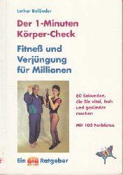 Boländer, Lothar:  Der 1-Minuten Körper-Check. Fitness und Verjüngung für Millionen. 60 Sekunden, die Sie vital, froh und gesünder machen.