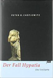 Chotjewitz, Peter O.:  Der Fall Hypatia.