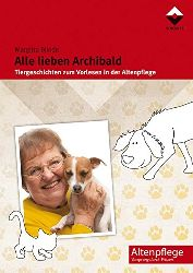 Blinde, Margitta:  Alle lieben Archibald. Tiergeschichten zum Vorlesen in der Altenpflege.