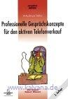 Janzen, Uta und Hubert Wanner:  Professionelle Gesprächskonzepte für den aktiven Telefonverkauf. Verkaufen per Telefon.