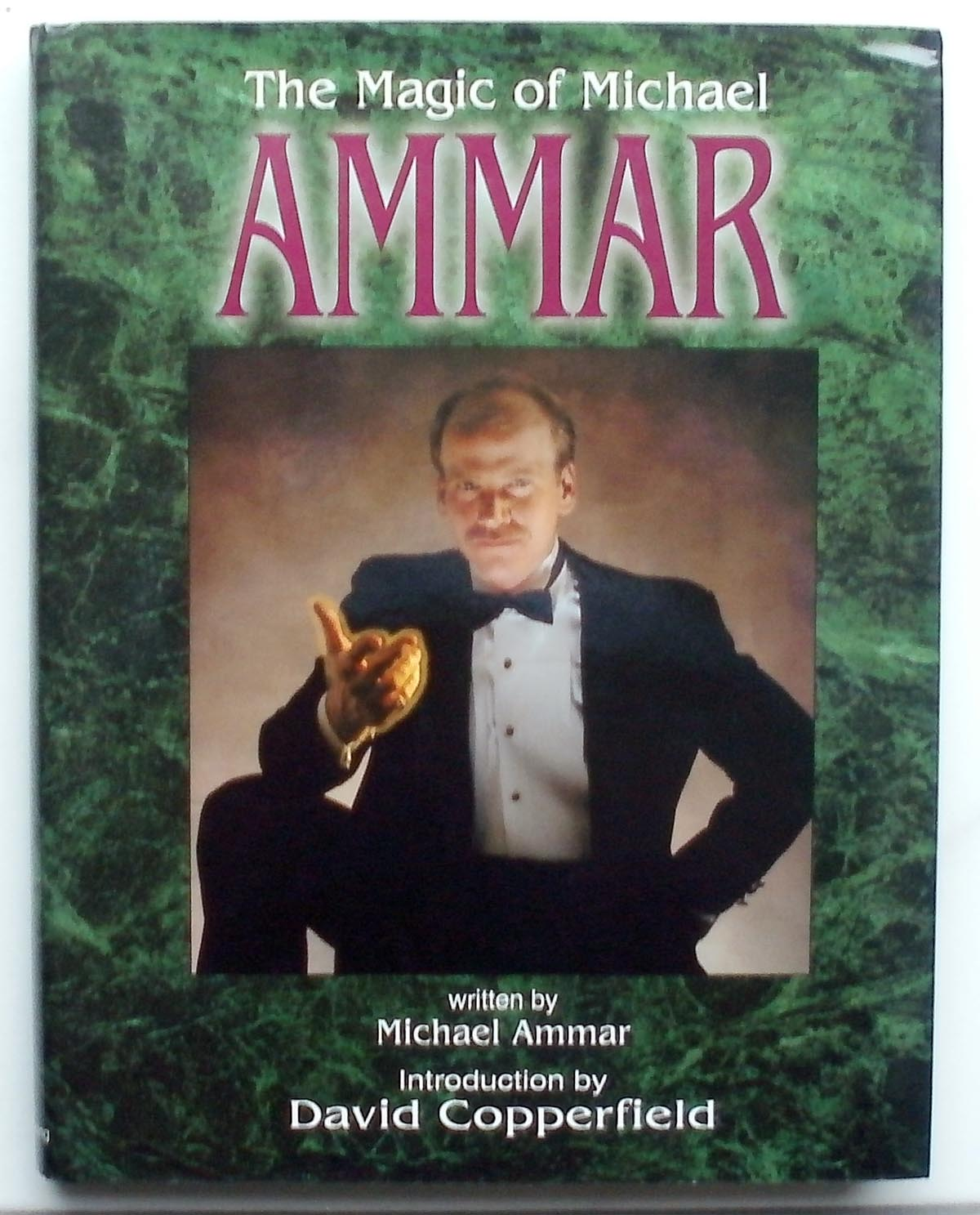 Ammar, Michael:  The Magic of Michael Ammar. - Introduction by David Copperfield.