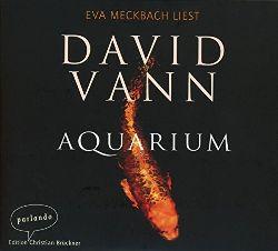 Vann, David (Verfasser), Eva (Erzähler) Meckbach und Miriam (Übersetzer) Mandelkow:  Eva Meckbach liest Aquarium. von David Vann ; Übersetzung: Miriam Mandelkow