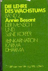 Besant, Annie: Der Mensch und seine Körper. - Reinkarnation, Karma, Dharma. (1. Aufl.)