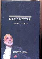 Neale, Robert E.: Magic Matters. - Tricks  & Essays. First edition