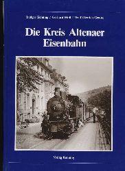 Kenning, Ludger, Gerhard Moll und Wolf Dietrich Groote: Die  Kreis Altenaer Eisenbahn.