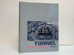 Altwasser, Elmar et al.:  Tunnel - Orte des Durchbruchs.