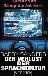 Sanders, Barry:  Der Verlust der Sprachkultur. Aus dem Amerikanischen von Kurt Neff.