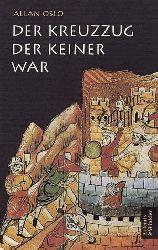 Oslo, Allan:  Der Kreuzzug der keiner war. Die wahren Hintergründe des ersten Kreuzzugs 1096 - 1099.