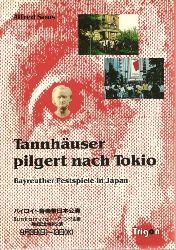 Sous, Alfred:  Tannhäuser pilgert nach Tokio. Bayreuther Festspiele in Japan. 1. Auflage.
