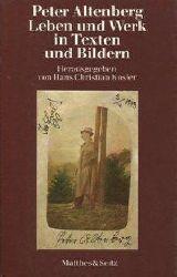 Altenberg, Peter:  Leben und Werk in Texten und Bildern. Hrsg. von Hans Christian Kosler.