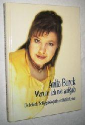 Burck, Anita:  Warum ich nie aufgab.