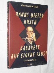 Hüsch, Hanns Dieter:  Kabarett auf eigene Faust. 50 Bühnenjahre.  Hrsg. von Jürgen Kessler.