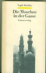 Machfus, Nagib.  Die Moschee in der Gasse. Erzählungen. Ausgewählt und ins Deutsche übertragen von Wiebke Walther.