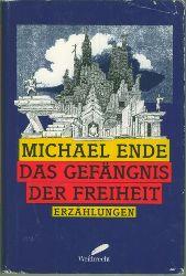 Ende, Michael.  Das Gefängnis der Freiheit. Erzählungen.