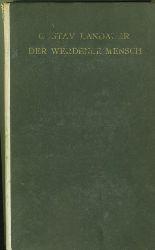 Landauer, Gustav.  Der werdende Mensch. Aufsätze über das Leben und Schrifttum. Hrsg. von Martin Buber.