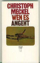 Meckel, Christoph.  Wen es angeht. Gedichte. Mit Graphiken des Autors.